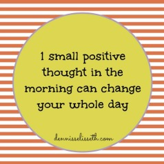 1-small-positive-thought-in-the-morning-can-change-your-whole-day